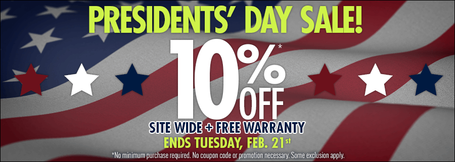 Presidents' Day Sale! 10% off Sitewide + Free Warranty